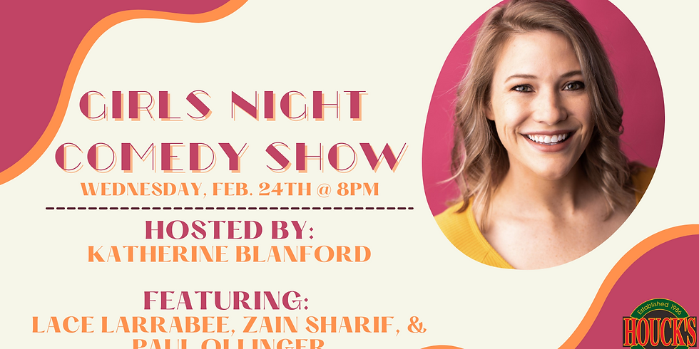 Girls Night Comedy Show at Houck's Grille