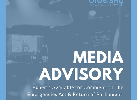 MEDIA ADVISORY  BLUESKY EXPERTS AVAILABLE FOR COMMENT ON EMERGENCIES ACT AND PARLIAMENT BEING RECALL