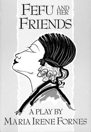 Fefu and her Friends (1977, Maria Irene Fornes)