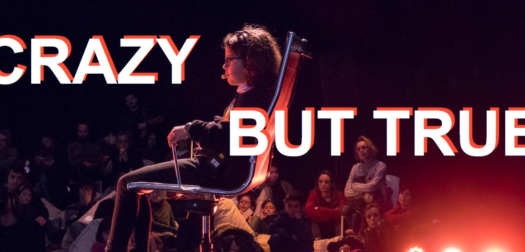Crazy But True (2016-2017, Ant Hampton)