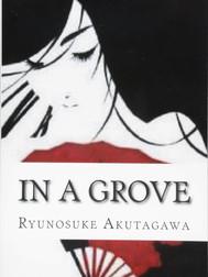 In A Grove (1922, Ryunosuke Akutagawa)