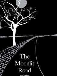 The Moonlit Road (1907, Ambrose Bierce)