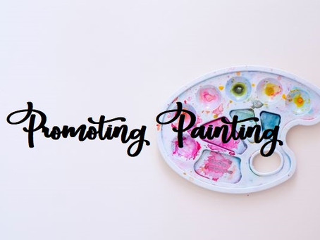Promoting Painting - May 1, 2021