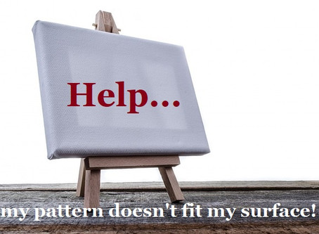 Help...my pattern doesn't fit my surface!!!