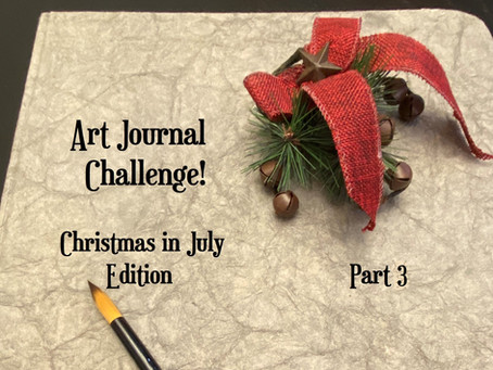 Art Journal Challenge - Christmas in July, Part 3