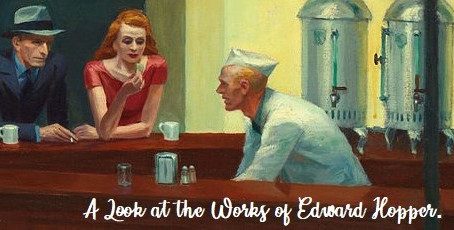 A Look at the Works of Edward Hopper.