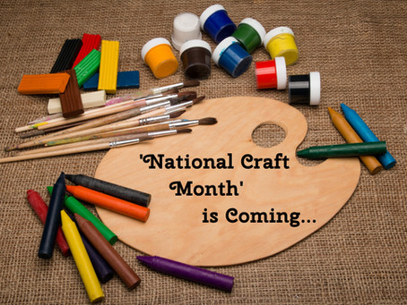 'National Craft Month' is coming...