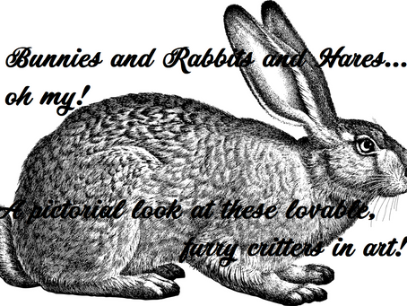 Bunnies and Rabbits and Hares...oh my!