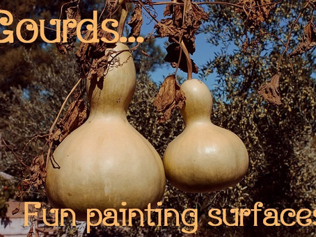 Gourds...Fun Painting Surfaces!