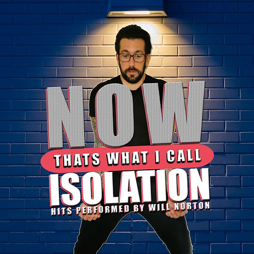Now That's What I Call Isolation: Hits Performed by Will Norton