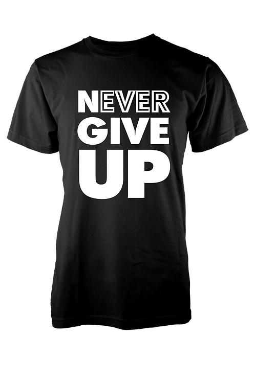 Men Never Ever Give Up Tee
