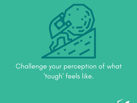 Challenge Your Perspective of What 'Tough' Feels Like