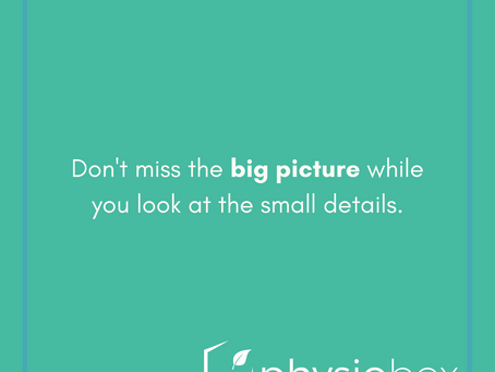 Always Look at the Big Picture