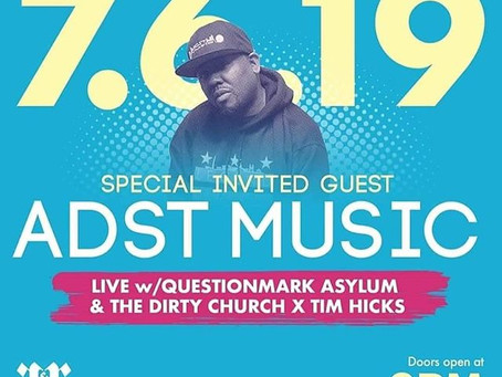 ADST Music live in concert w/ Tim Hicks X The Dirty Church & QuestionMark Asylum
