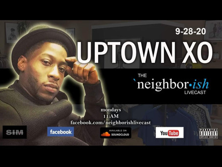 UPTOWN XO JOINS THE NEIGHBOR-ISH LIVECAST