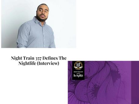 HYPE OFF LIFE INTERVIEWS NIGHT TRAIN 357