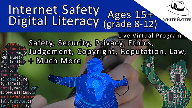 Internet Safety and Digital Literacy for Teens Ages 15 Above (Grades-8-12)
