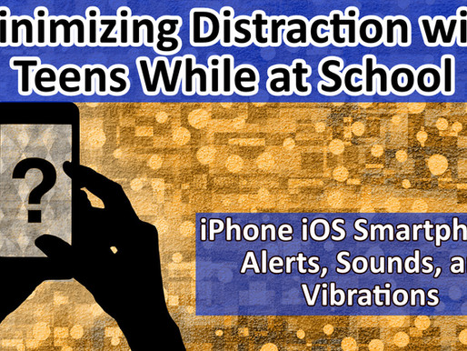 Minimizing Distraction with Teens While at School