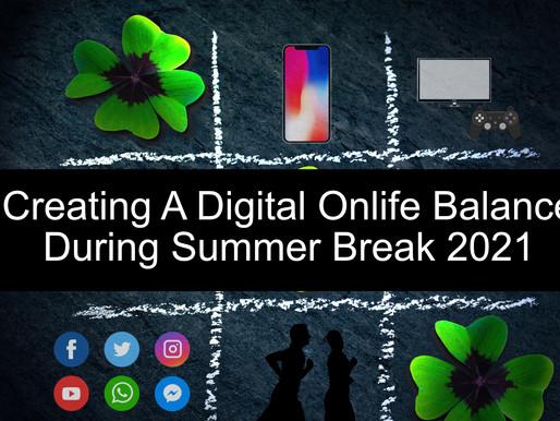 Creating A Digital Onlife Balance During Summer Break 2021