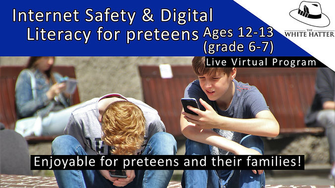 Internet Safety and Digital Literacy for Families with Kids Ages 12-13 (grade 6-7)