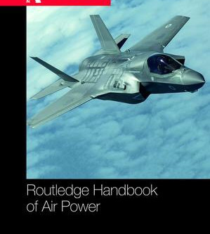 Routledge Handbook of Air Power: A Review – Peter Layton