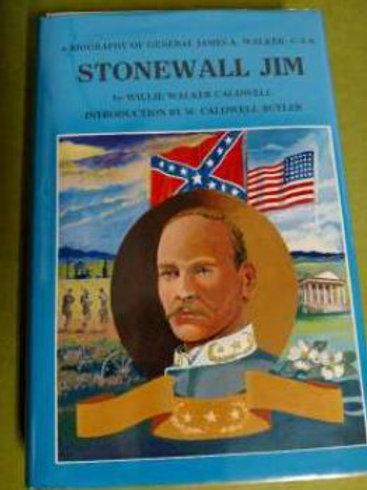 Stonewall Jim: A biography of General James A. Walker