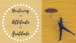 Nurturing an Attitude of Gratitude