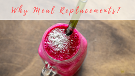 Why Meal Replacements?