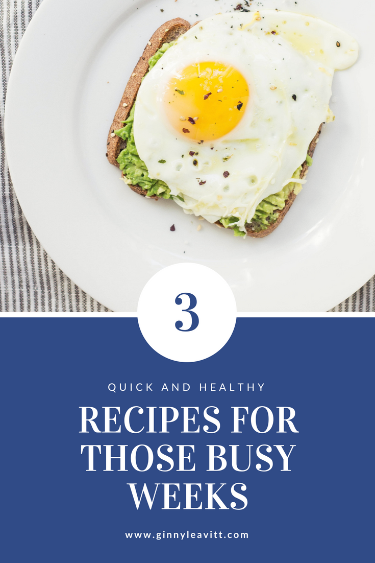 Three Healthy and Quick Recipes for Busy Weeks during wedding planning. Check out recipes at www.ginnyleavitt.com