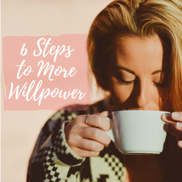 6 Steps to More Willpower