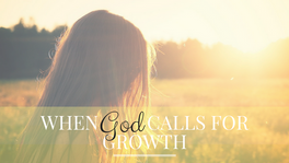 When God Calls for Growth