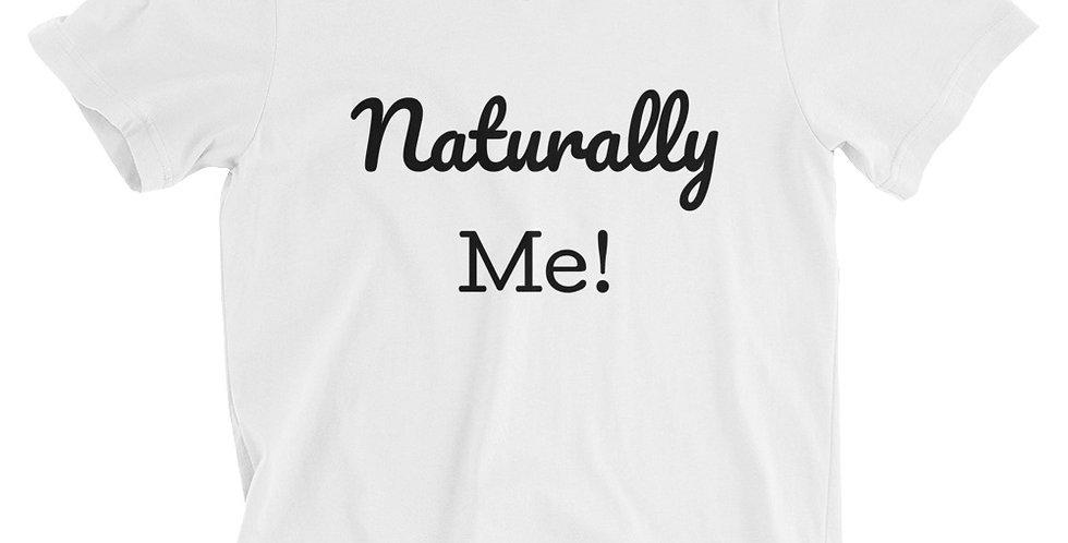 Unisex White Naturally Me T-Shirt