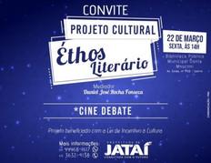 CULTURA | Projeto Cultural Éthos Literário promove Cine Debate