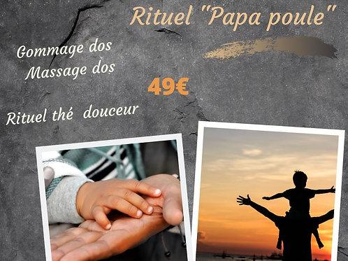 """Rituel """"Papa poule"""""""