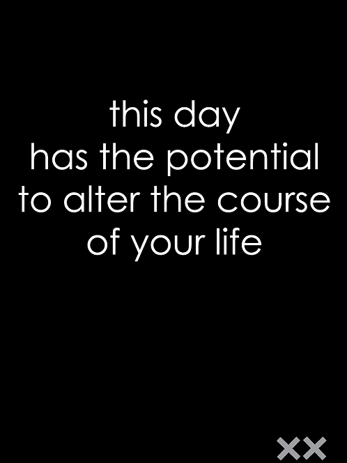 This Day Has the Potential to Alter the Course of Your Life