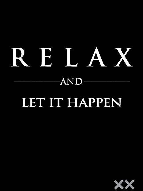 Relax and Let It Happen