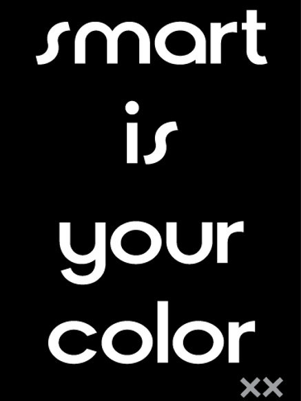 Smart is Your Color