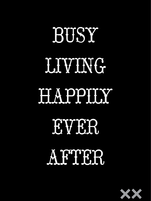 Busy Living Happily Ever After