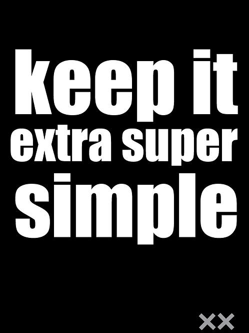 Keep It Extra Super Simple