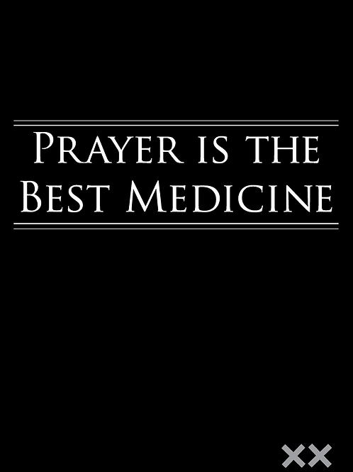 Prayer is the Best Medicine