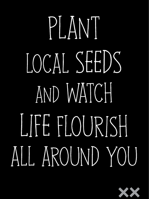 Plant Local Seeds and Watch Life Flourish all Around You