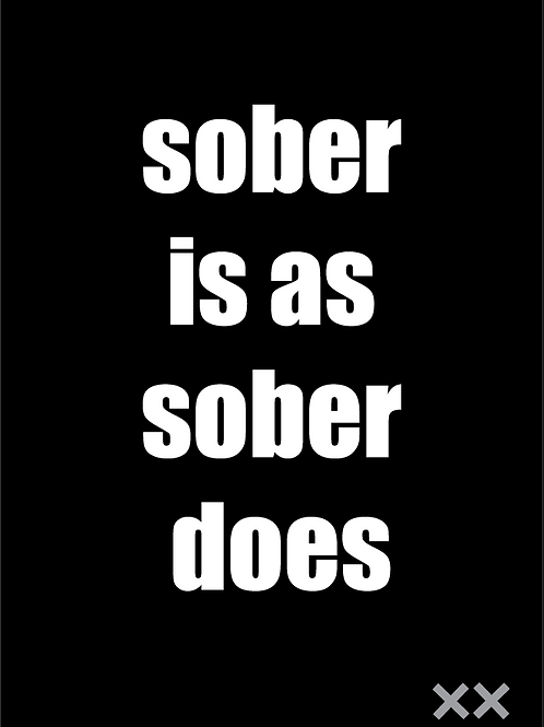 Sober is as Sober Does