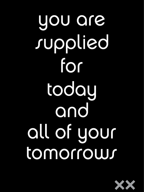 You Are Supplied for Today and All of Your Tomorrows