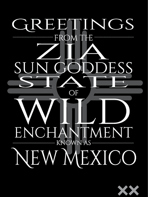 Greetings from the Zia Sun Goddess State of Wild Enchantment Known as New Mexico
