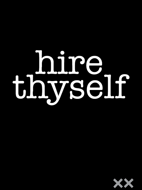 Hire Thyself