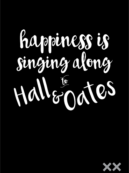 Happiness is Singing Along to Hall & Oates
