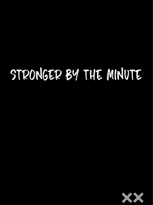 Stronger by the Minute