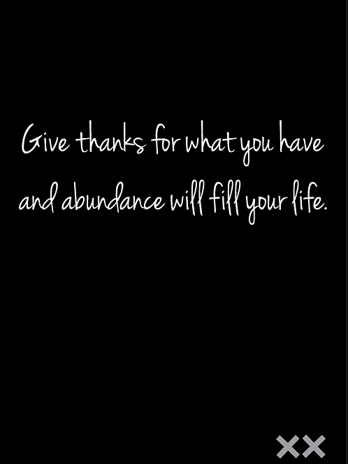 Give Thanks for What You Have and Abundance Will Fill Your Life