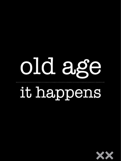 Old Age - It Happens