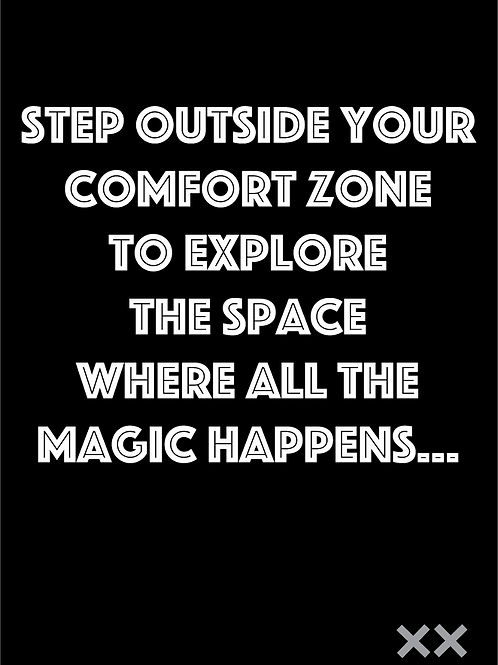 Step Outside Your Comfort Zone to Explore Where All the Magic Happens